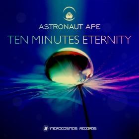 Astronaut Ape – Ten Minutes Eternity (Microcosmos)