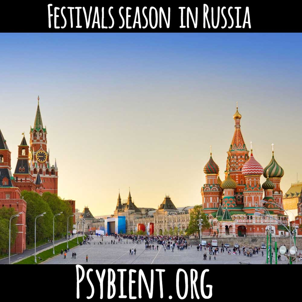 Festivals season in Russia (Psychill friendly events)