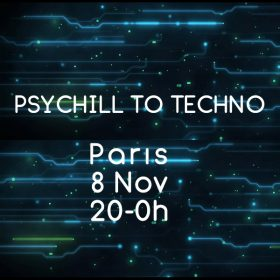 [event] Paris – Psychill to Techno