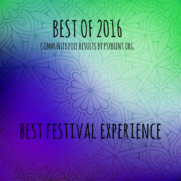 Best Psychedelic Festival of the year 2016 and overall (psybient, psychill)