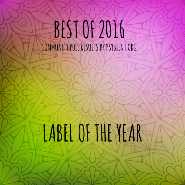 Label of the year 2016 (psybient, psychill, ambient, psydub, downtempo)