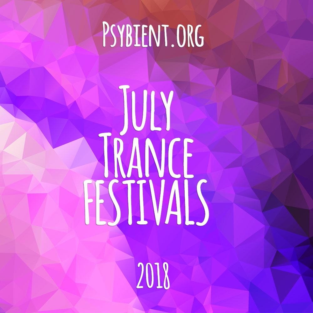 July 2018 – Psytrance Festivals Calendar