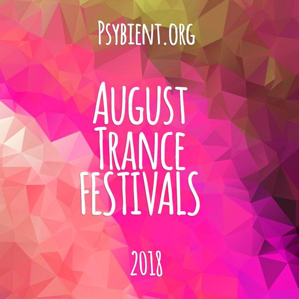 August 2018 – Psytrance Festivals Calendar