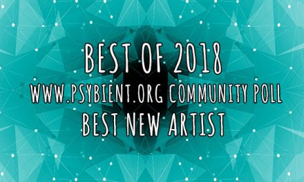 Best new artist for 2018 (psybient, psychill, ambient, psydub, downtempo)
