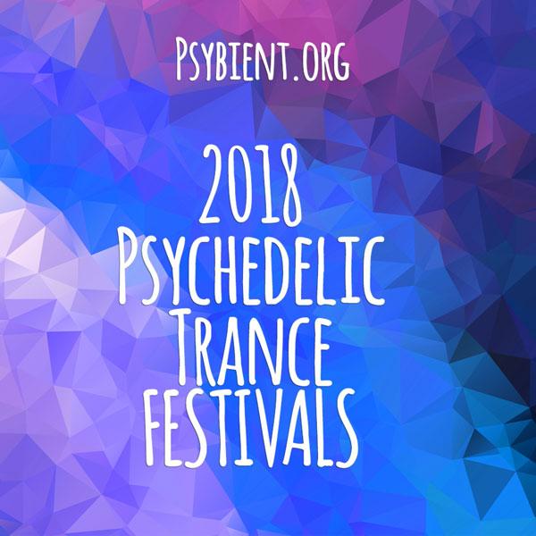 Psytrance Festivals  2018 – List and Calendar