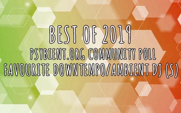 """Favourite """"downtempo/ambient dj"""" of the year 2019"""