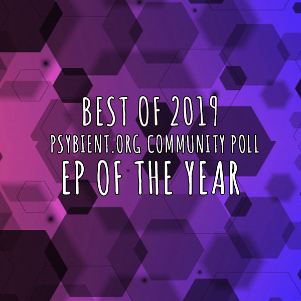 EP of the year 2019 (psybient, psychill, ambient, psydub, downtempo)