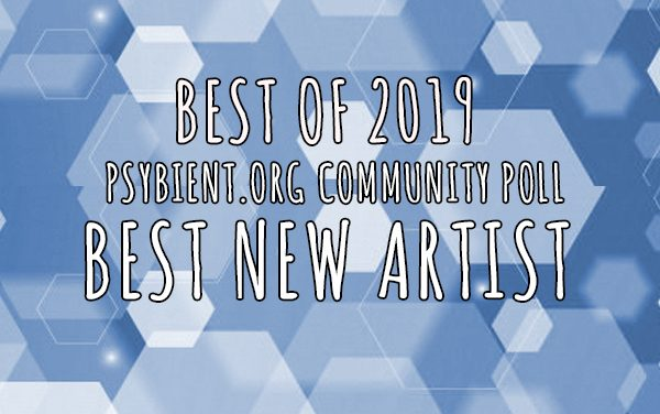 Best new artist for 2019 (psybient, psychill, ambient, psydub, downtempo)