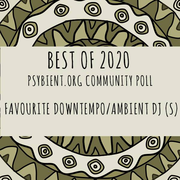 """Favourite """"downtempo/ambient dj"""" of the year 2020"""