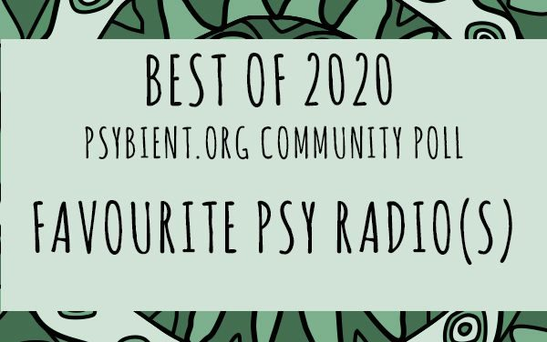 """Best """"psy radio"""" of the year 2020  (psybient, psychill, ambient, psydub, downtempo)"""