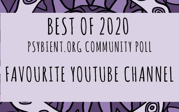 "Best ""youtube channel"" of the year 2020  (psybient, psychill, ambient, psydub, downtempo)"