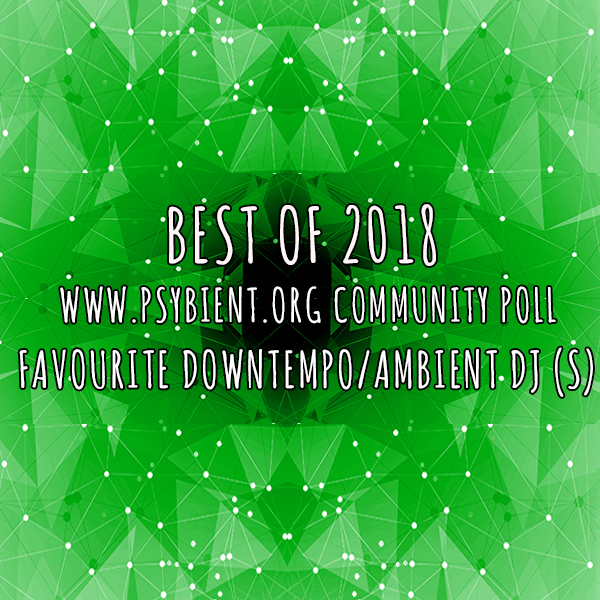 "Favourite ""downtempo/ambient dj"" of the year 2018"