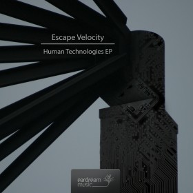 Escape Velocity – Human Technologies EP (Eardream Music)