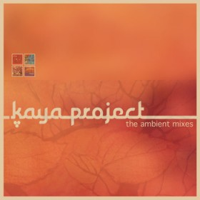 Kaya Project – The Ambient Mixes (Self-released)