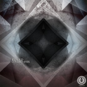 Refold – Covered Eyes (Triple Drop Productions)