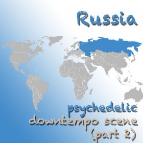 Russia: Psychedelic downtempo scene and community (part 2)