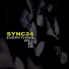Sync24 – Everything will be ok (Self-released)
