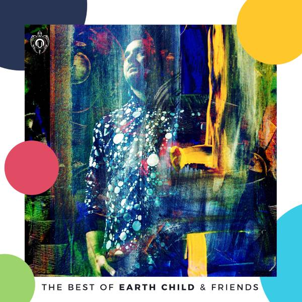 The Best Of Earth Child & Friends [NUTEK CHILL]