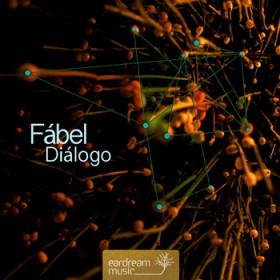 Fábel – Diálogo (Eardream Music)