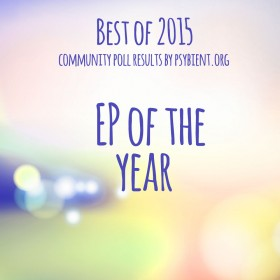 EP of the year 2015 (psybient, psychill, ambient, psydub, downtempo)