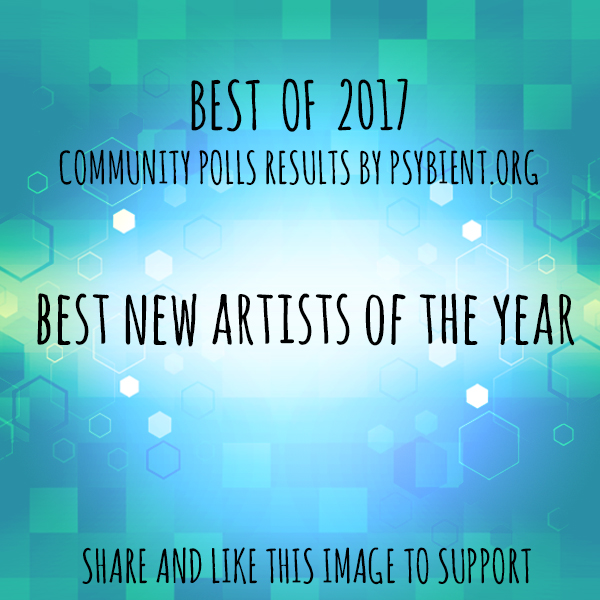 Best new artist for 2017 (psybient, psychill, ambient, psydub, downtempo)