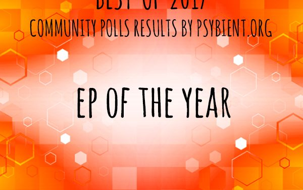 EP of the year 2017 (psybient, psychill, ambient, psydub, downtempo)