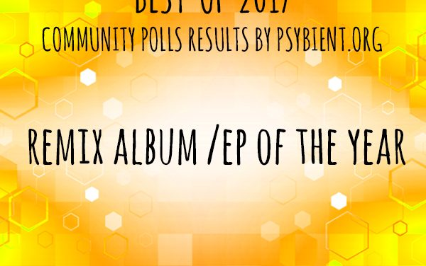 "Best ""Remix EP / album"" of the year 2017"