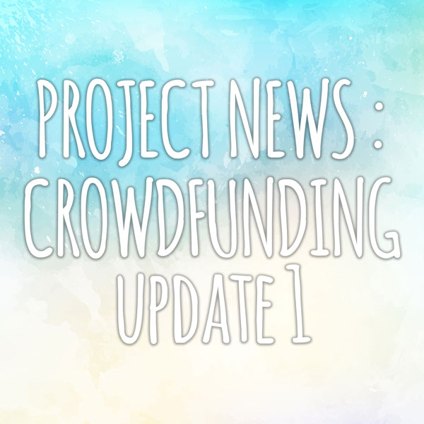 Project news – crowdfunding – update 1