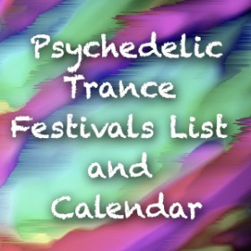 Where to go to dance and chill? Visit our Psychedelic Trance Festivals List and Calendar