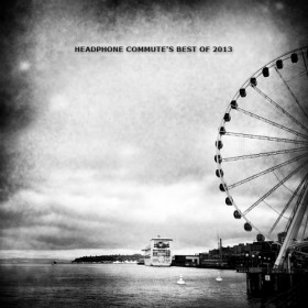 Headphone Commute's – Psychill Best of 2009-2013