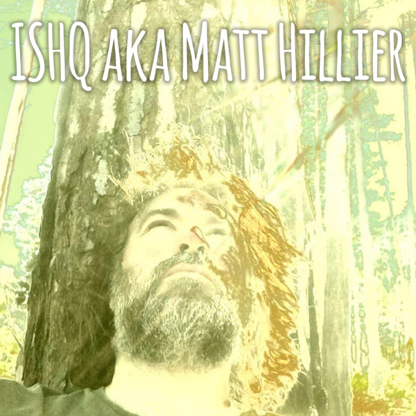 Interview with Matt Hillier (ishq / ishvara / elve)