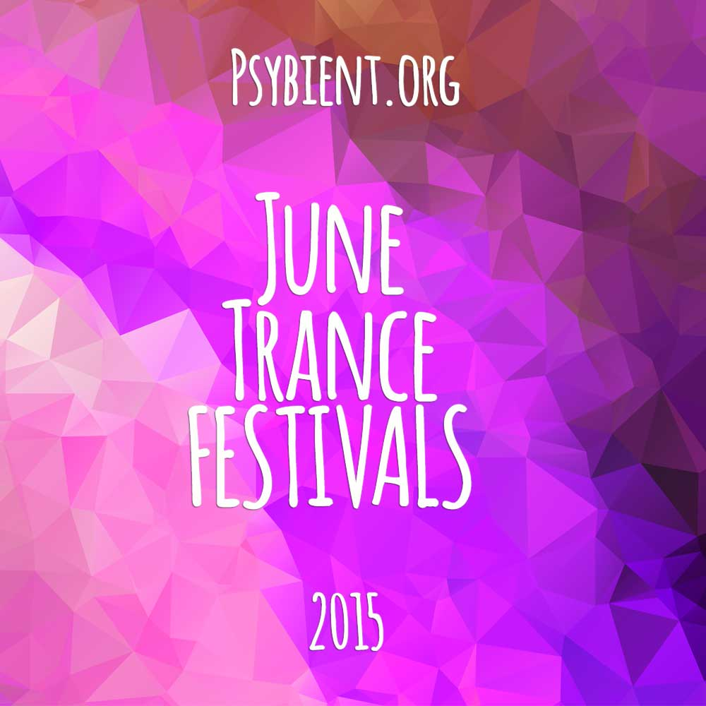 June psychedelic and transformational festivals