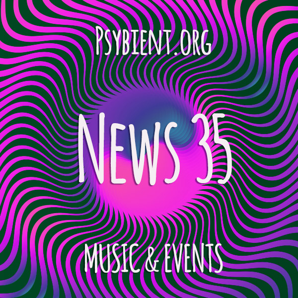 Psybient.org news – 2019 W35 (music and events)