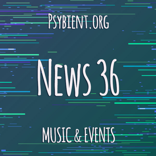 Psybient.org news – 2019 W36 (music and events)