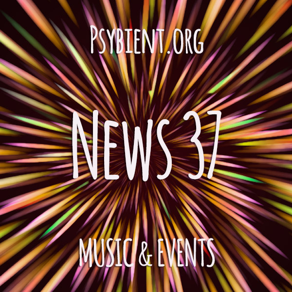 Psybient.org news – 2019 W37 (music and events)