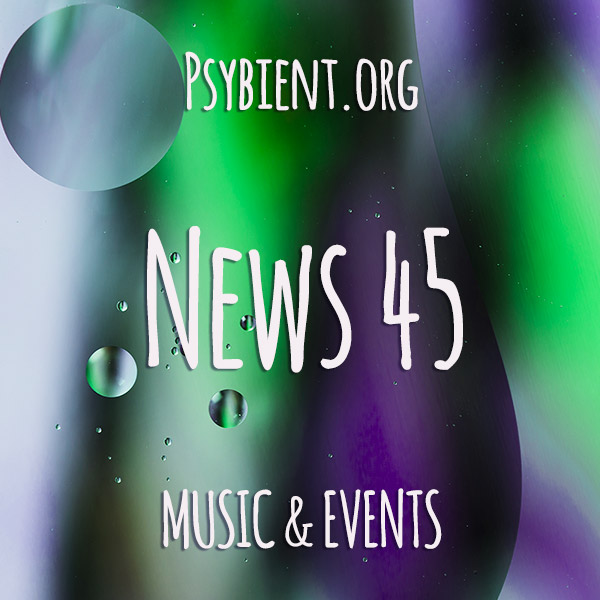 Psybient.org news – 2019 W45 (music and events)