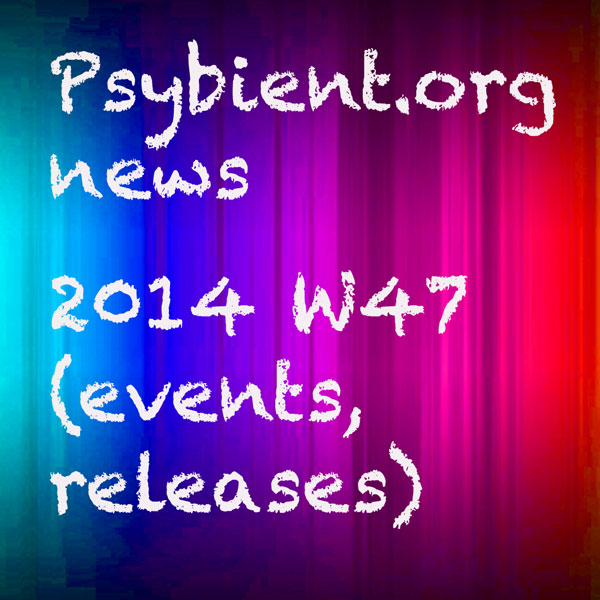 Psybient.org news – 2014 W47 (events, releases)