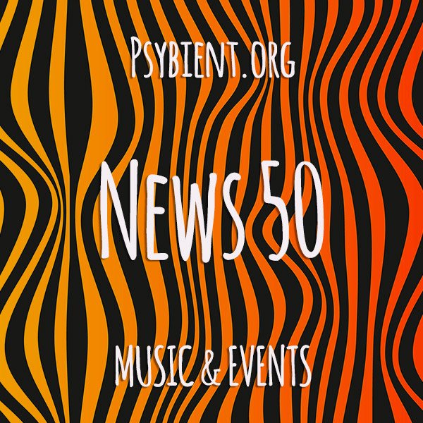 Psybient.org news – 2019 W50 (music and events)