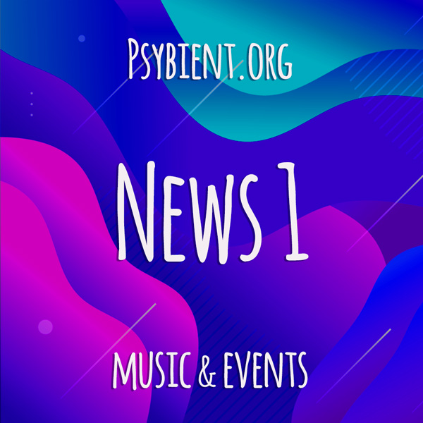 Psybient.org news – 2019 W1 (music and events)