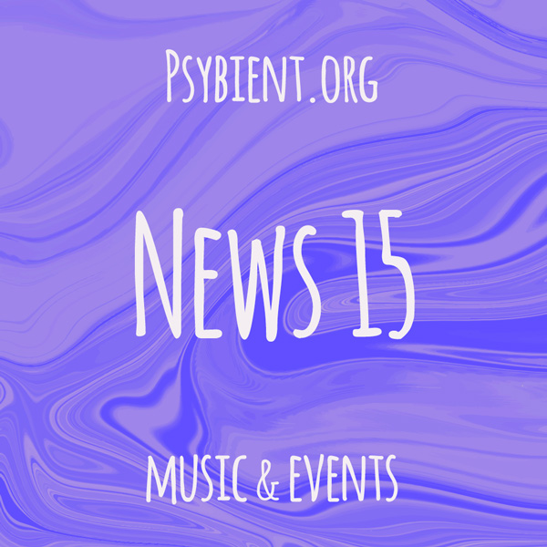 Psybient.org news – 2019 W15 (music and events)