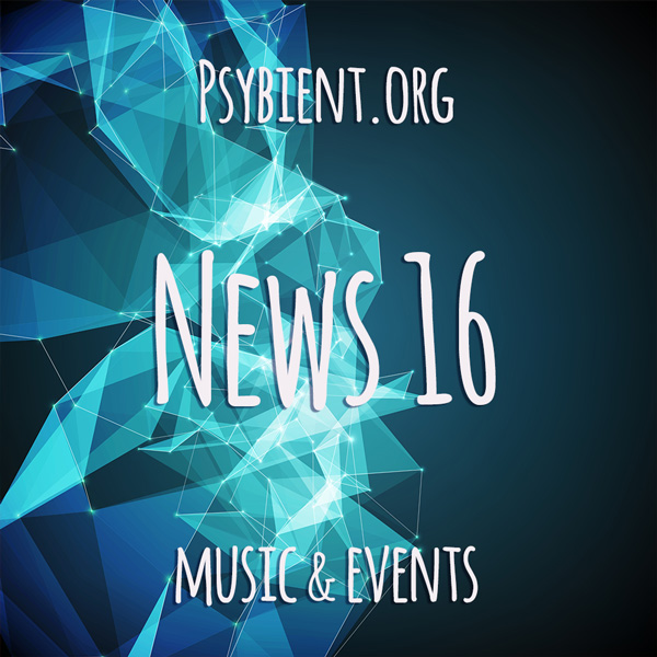 Psybient.org news – 2019 W16 (music and events)