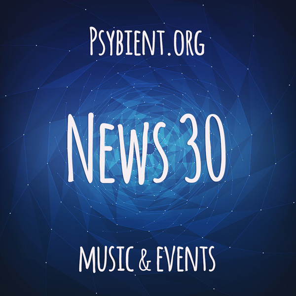 Psybient.org news – 2019 W30 (music and events)