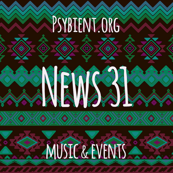 Psybient.org news – 2019 W31 (music and events)