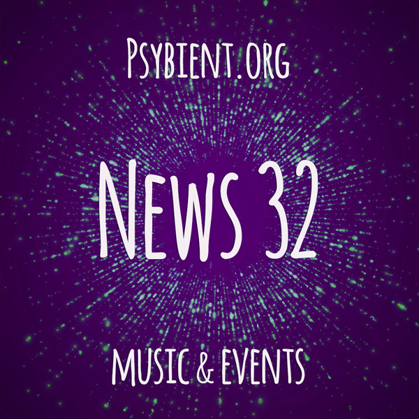 Psybient.org news – 2019 W32 (music and events)