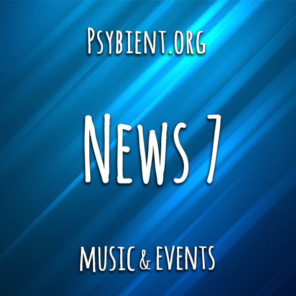 Psybient.org news – 2019 W7 (music and events)