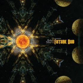 Orbita Solaris – Future Dub, EP (Sonic Loom)