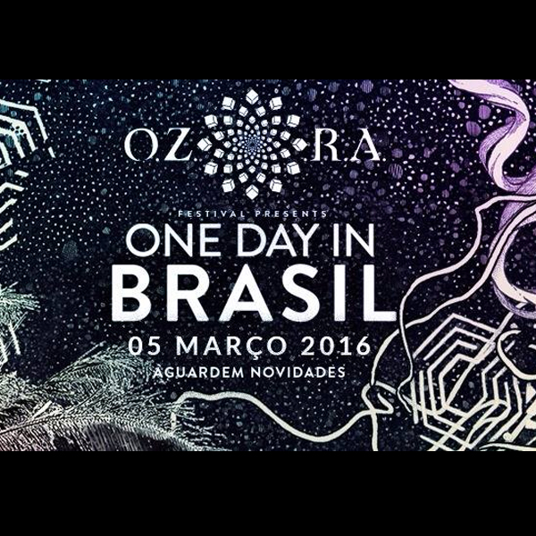 [event] OZORA – One Day In Brasil