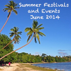 Summer Festivals and Events – June 2014