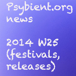 Psybient.org news – 2014 S25 (festivals, releases)