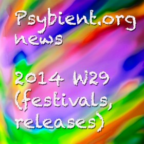 Psybient.org news – 2014 W29 (festivals, releases)